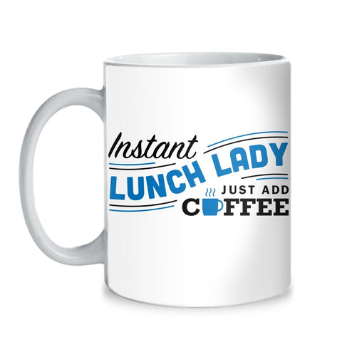 Lunch Lady - Instant Mug - Mug (11 oz) - 1