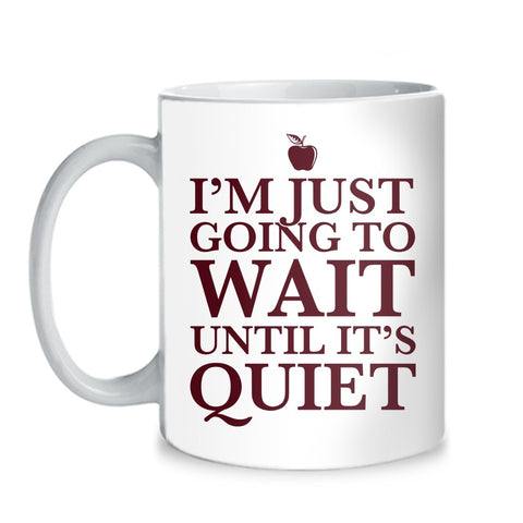 Teacher - I'll Wait Mug - Mug (11 oz) - 1
