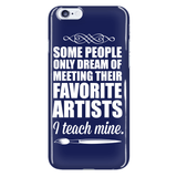 Phone Case - Art - I Teach Mine Case