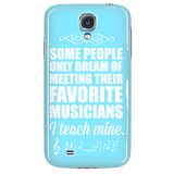 Music - I Teach Mine Case - Galaxy S4 - 3