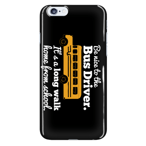 School Bus Driver - Be Nice Case -  - 14