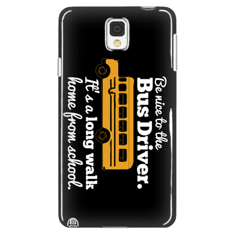 School Bus Driver - Be Nice Case - Galaxy Note 3 - 1
