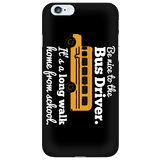 School Bus Driver - Be Nice Case - iPhone 6 / 6S - 6