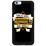 School Bus Driver - How We Roll Case - iPhone 6 / 6S - 1