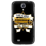 School Bus Driver - How We Roll Case - Galaxy S4 - 5