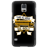 School Bus Driver - How We Roll Case - Galaxy S5 - 6