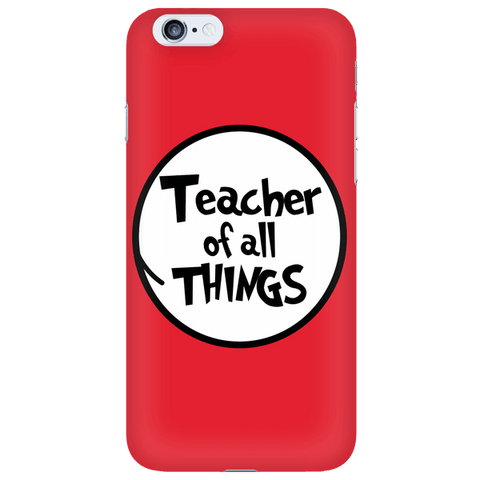 Teacher - Of All Things Case - iPhone 6 / 6S - 1