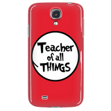 Teacher - Of All Things Case - Galaxy S4 - 5
