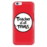 Teacher - Of All Things Case - iPhone 6 Plus / 6S Plus - 8