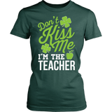 Teacher - Don't Kiss Me - District Made Womens Shirt / Forest Green / S - 12