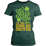 School Bus Driver - Don't Kiss Me - District Made Womens Shirt / Forest Green / S - 12