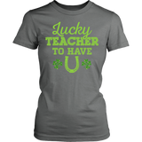 Teacher - Lucky To Have You - District Made Womens Shirt / Grey / S - 12