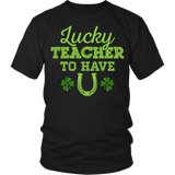 Teacher - Lucky To Have You - District Unisex Shirt / Black / S - 4