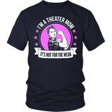 Theater - Not For The Weak Mom - District Unisex Shirt / Navy / S - 2