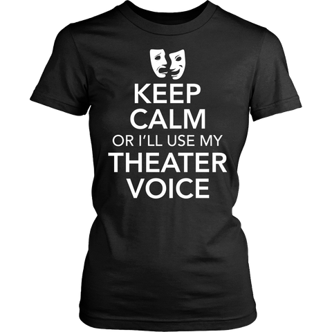 Theater - Keep Calm Voice - District Made Womens Shirt / Black / S - 1