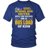 School Bus Driver - Turn Their Back - District Unisex Shirt / Royal Blue / S - 1
