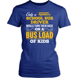 School Bus Driver - Turn Their Back - District Made Womens Shirt / Royal / S - 11