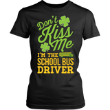 School Bus Driver - Don't Kiss Me - District Made Womens Shirt / Black / S - 10