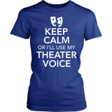 Theater - Keep Calm Voice - District Made Womens Shirt / Royal / S - 11