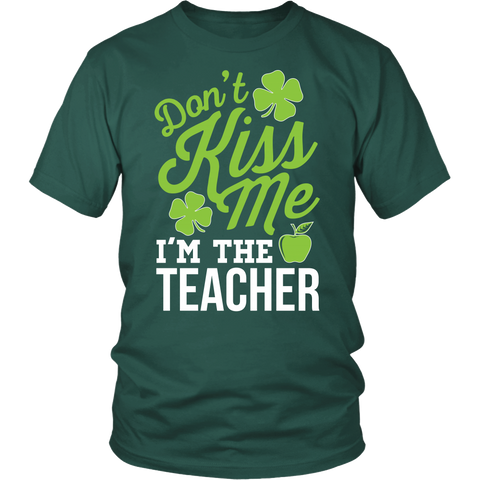 Teacher - Don't Kiss Me - District Unisex Shirt / Dark Green / S - 1
