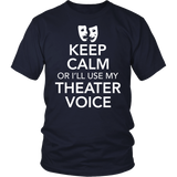 Theater - Keep Calm Voice - District Unisex Shirt / Navy / S - 3