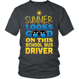 School Bus Driver - Summer Looks Good - District Unisex Shirt / Charcoal / S - 5