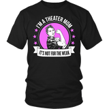 Theater - Not For The Weak Mom - District Unisex Shirt / Black / S - 4