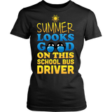 School Bus Driver - Summer Looks Good - District Made Womens Shirt / Black / S - 7