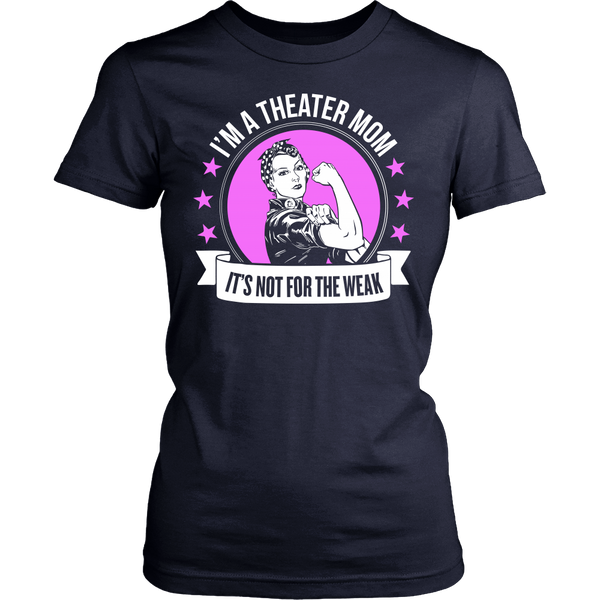 Theater - Not For The Weak Mom - District Made Womens Shirt / Navy / S - 1