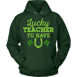 Teacher - Lucky To Have You - Hoodie / Dark Green / S - 9