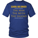 School Bus Driver - The Man The Myth - District Unisex Shirt / Royal Blue / S - 2