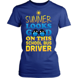 School Bus Driver - Summer Looks Good - District Made Womens Shirt / Royal Blue / S - 9