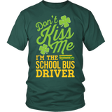 School Bus Driver - Don't Kiss Me - District Unisex Shirt / Dark Green / S - 1