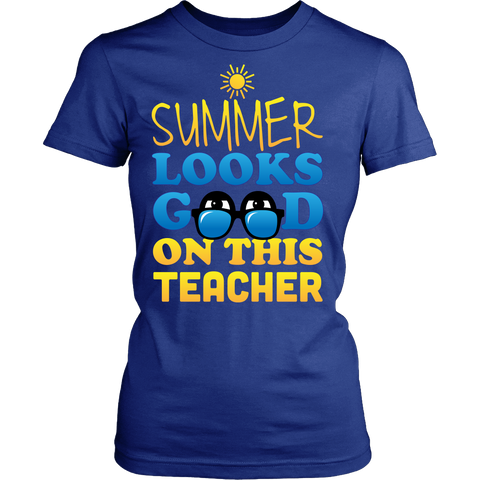 Teacher - Summer Looks Good - District Made Womens Shirt / Royal Blue / S - 1