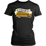 School Bus Driver - My Other Car - District Made Womens Shirt / Black / S - 10