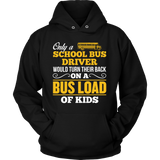 School Bus Driver - Turn Their Back - Hoodie / Black / S - 8