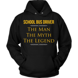 School Bus Driver - The Man The Myth - Hoodie / Black / S - 9