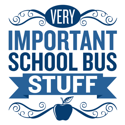 School Bus Driver - Important Stuff -  - 4