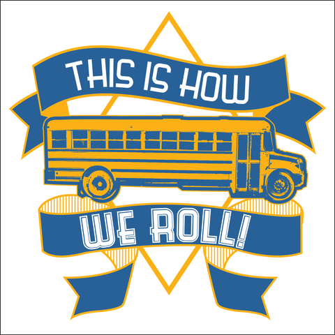 School Bus Driver - How We Roll -  - 3