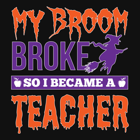 Teacher - My Broom Broke -  - 13