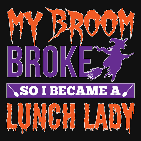 Lunch Lady - My Broom Broke -  - 13