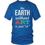 Art - Earth Without Art - District Unisex Shirt / Royal Blue / S - 8
