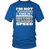 History Teacher - Normal Speed - District Unisex Shirt / Royal Blue / S - 8