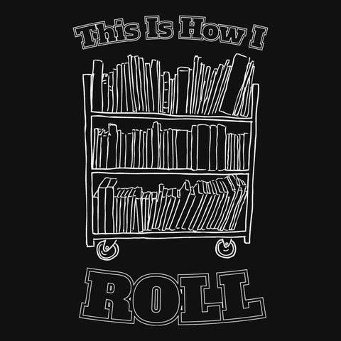 Librarian - This Is How I Roll -  - 8
