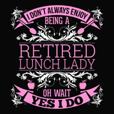 Lunch Lady - I Don't Always -  - 14