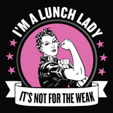 Lunch Lady - Not for the Weak -  - 12