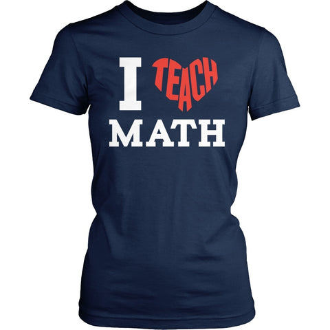 Math - I Teach Math - District Made Womens Shirt / Navy / S - 1