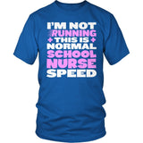 Nurse - Normal Speed - District Unisex Shirt / Royal Blue / S - 8