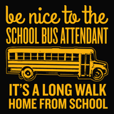 School Bus Attendant - Be Nice -  - 13