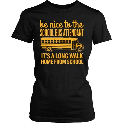 School Bus Attendant - Be Nice - District Made Womens Shirt / Black / S - 1